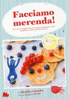 Warholgenova.it Facciamo merenda! 60 ricette e suggerimenti per spuntini appetitosi e sani da gustare a casa o portare a scuola. Ediz. illustrata Image
