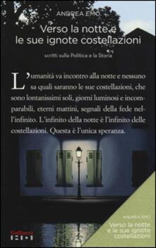 Verso la notte e le sue ignote costellazioni. Scritti sulla politica e la storia.pdf