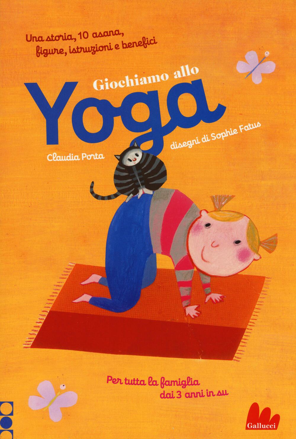 Giochiamo allo yoga claudia porta sophie fatus - Porta libri montessori ...