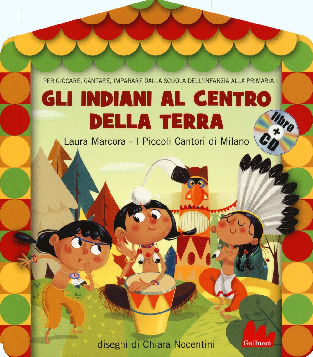 Gli indiani al centro della terra. Con CD Audio