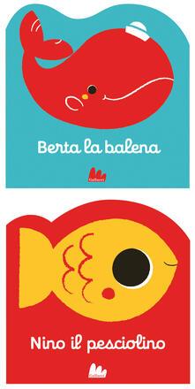 Daddyswing.es Berta la balena-Nino il pesciolino. Ediz. illustrata Image
