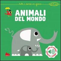 Animali del mondo. Libro sonoro