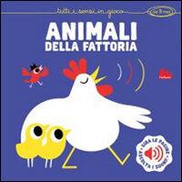 Animali della fattoria. Libro sonoro