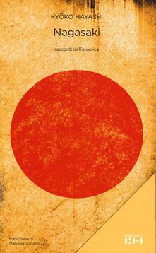 Secchiarapita.it Nagasaki. Racconti dell'atomica Image