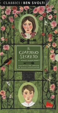 Il Il giardino segreto da Frances Hodgson Burnett. Ediz. a colori - Stadtlander Becca - wuz.it