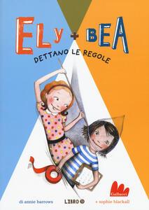 Dettano le regole. Ely + Bea. Vol. 9