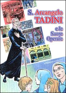 S. Arcangelo Tadini e le suore operaie