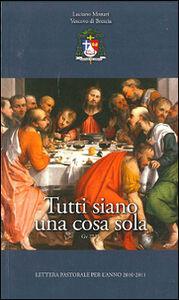 Tutti siano una cosa sola. Lettera pastorale per l'anno 2010/2011