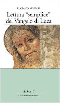 Lettura «semplice» del Vangelo di Luca