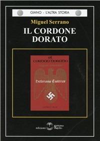 Il Il cordone dorato. Hitlerismo esoterico - Serrano Miguel - wuz.it