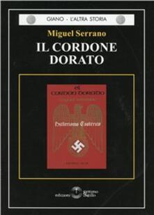 Il cordone dorato. Hitlerismo esoterico - Miguel Serrano - copertina