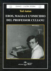 Eros, magia e l'omicidio del professor Culiano
