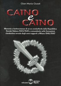 Caino & caino. Memorie e testimonianze di un ex combattente della RSI