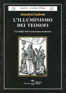 L' illuminismo dei teosofi. Le radici dell'esoterismo moderno