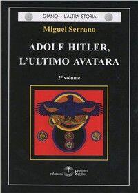 Adolf Hitler, l'ultimo Avatara. Vol. 2