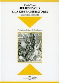 Julius Evola e la libera muratoria. Una verità scomoda
