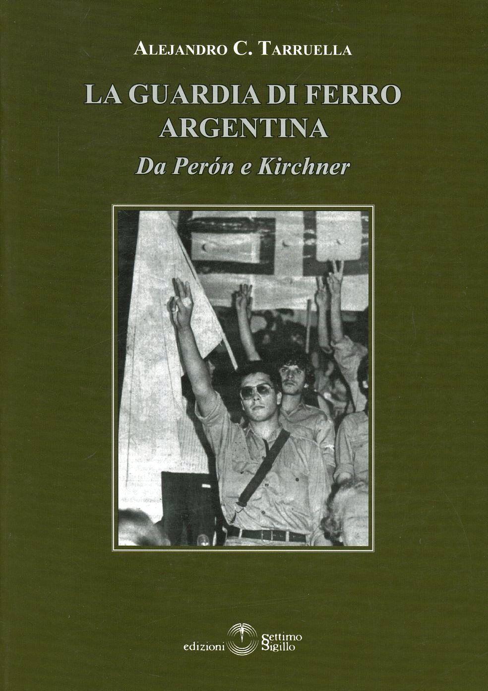 La guardia di ferro argentina. Da Peron a Kirchner