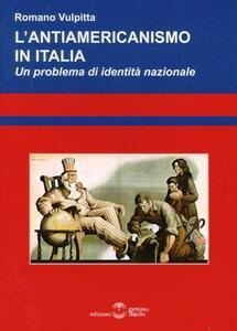 L' antiamericanismo in Italia. Un problema di identità nazionale
