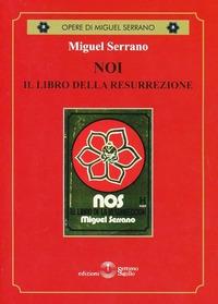Noi il libro della resurrezione - Serrano Miguel - wuz.it