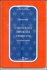 L' ideocrazia imperiale americana. Una resistenza possibile