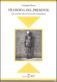 Filosofia del presente. Un mondo alla rovescia da interpretare.pdf