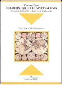 Del buon uso dell'universalismo. Elementi di filosofia politica per il XXI secolo