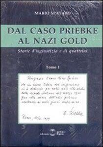 Dal caso Priebke al nazi gold. Storie d'ingiustizia e di quattrini