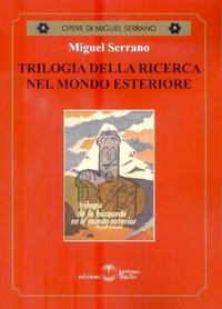 Trilogia della ricerca nel mondo esteriore - Serrano Miguel - wuz.it