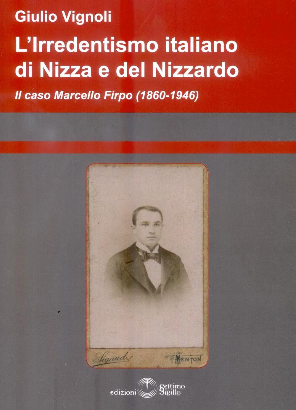 L' irredentismo italiano di Nizza e del Nizzardo 1860-1946