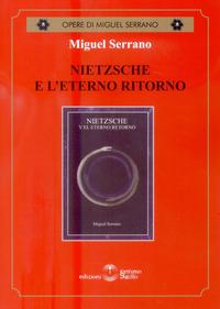 Nietzsche e l'eterno ritorno - Serrano Miguel - wuz.it