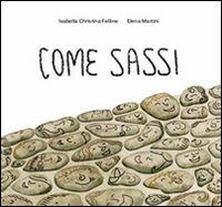 Come sassi