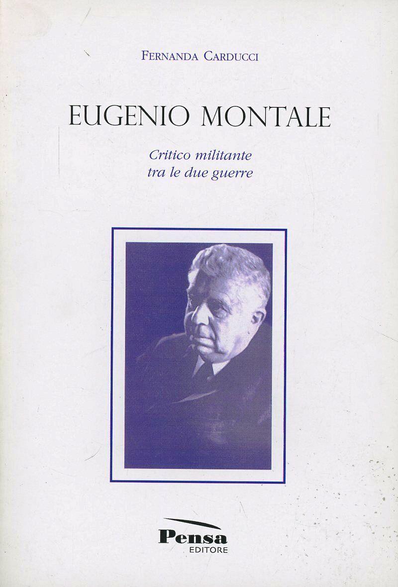 Eugenio Montale. Critico militante tra le due guerre