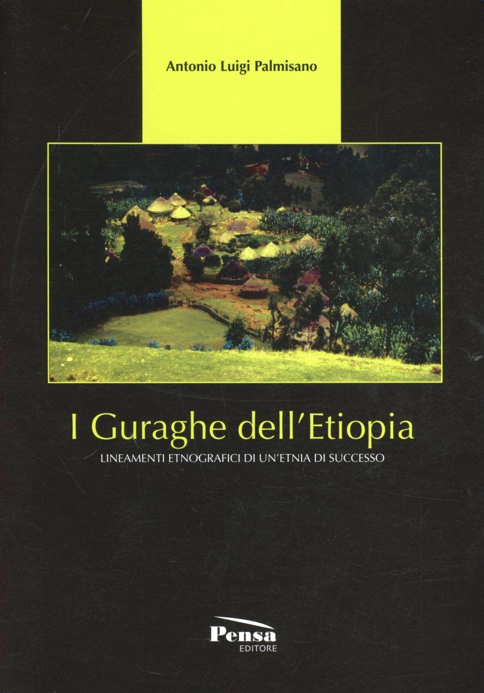 I Guraghe dell'Etiopia. Lineamenti etnografici di un'etnia di successo