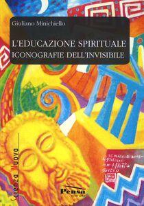 L' educazione spirituale. Iconografia dell'invisibile