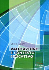 Libro Valutazione e contesto educativo Achille M. Notti