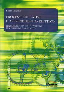Processi educativi e apprendimento elettivo. Fenomenologia dello sviluppo tra implicito ed esplicito