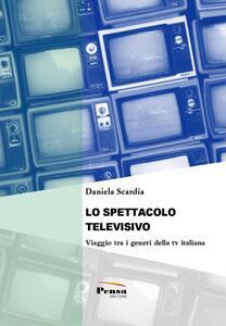 Lo spettacolo televisivo. Viaggio tra i generi della tv italiana