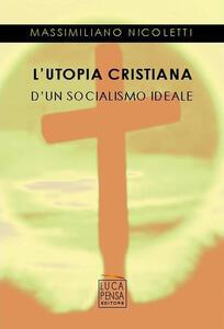 L' utopia cristiana d'un socialismo ideale