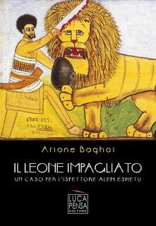 Il leone impagliato. Un caso per l'ispettore Alem Eshetu - Ariane Baghaï - copertina