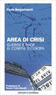 Area di crisi. Guerre e pace ai confini d'Europa
