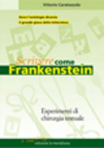 Scrivere come Frankenstein. Esperimenti di chirurgia testuale