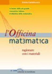 Secchiarapita.it L' officina matematica. Ragionare con i materiali Image