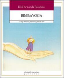 Bimbinyoga. Lo yoga dalla vita prenatale ai primi tre anni.pdf