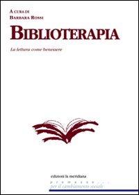Biblioterapia. La lettura come benessere