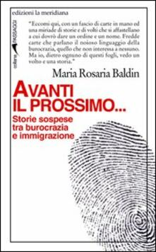 Avanti il prossimo... Storie sospese tra burocrazia e immigrazione - M. Rosaria Baldin - copertina