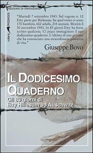 Libro Il dodicesimo quaderno. Gli 83 giorni di Etty Hillesum ad Auschwitz Giuseppe Bovo