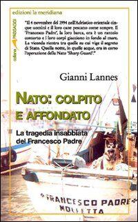 NATO: colpito e affondato. La tragedia insabbiata del Francesco Padre
