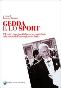 Libro Gedda e lo sport. Il Centro Sportivo Italiano: un contributo alla storia dell'educazione in Italia