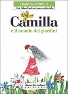 Camfeed.it Camilla e il mondo dei giardini. Una fiaba di educazione ambientale Image