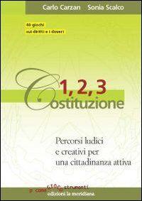 1, 2, 3 Costituzione. Percorsi ludici e creativi per una cittadinanza attiva